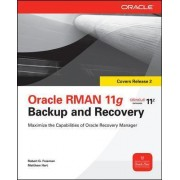 Oracle RMAN 11g Backup and Recovery by Matthew Hart