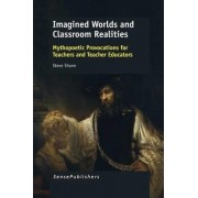 Imagined Worlds and Classroom Realities by Steve Shann