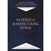 Computer-Aided Design, Engineering, and Manufacturing: The Design of Manufacturing Systems Volume 5 by Cornelius T. Leondes