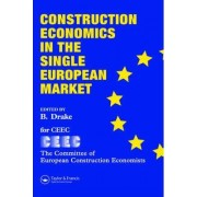 Construction Economics in the Single European Market by B. Drake