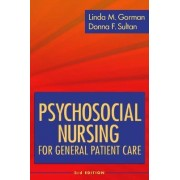 Psychosocial Nursing for General Patient Care by Linda M. Gorman