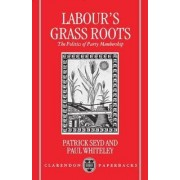 Labour's Grass Roots by Patrick Seyd