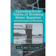 Cyanobacterial Toxins of Drinking Water Supplies by Ian Robert Falconer