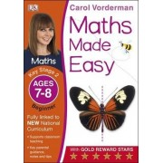 Maths Made Easy Ages 7-8 Key Stage 2 Beginner: Ages 7-8, Key Stage 2 beginner by Carol Vorderman