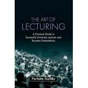 The Art of Lecturing by Parham Aarabi