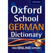 Oxford School German Dictionary by Oxford Dictionaries