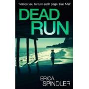Dead Run by Erica Spindler