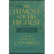 My Upmost for His Highest by Oswald Chambers