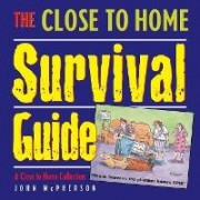 The Close to Home Survival Guide by MR John McPherson