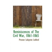 Reminiscences of the Civil War, 1861-1865 by Preston Lafayette Ledford