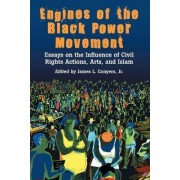Engines of the Black Power Movement by James L. Conyers