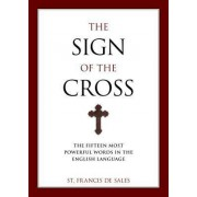 The Sign of the Cross by Francisco De Sales