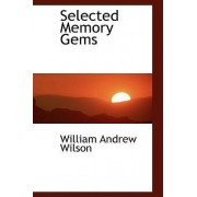 Selected Memory Gems by William Andrew Wilson