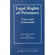 Legal Rights of Prisoners by James F. Anderson
