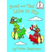 Fred and Ted Like to Fly by Peter Anthony Eastman