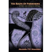 The Route of Parmenides by Alexander P. D. Mourelatos