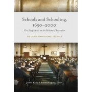 Schools and Schooling, 1650-2000 by Prof James Kelly