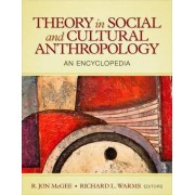 Theory in Social and Cultural Anthropology by R. Jon McGee
