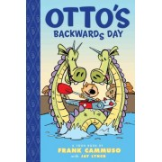 Otto's Backwards Day by Frank Cammuso