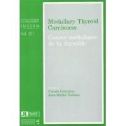 Medullary Thyroid Carcinoma by Claude Calmettes