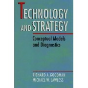 Technology and Strategy by Richard A. Goodman