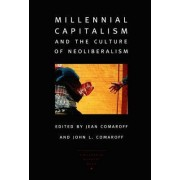 Millennial Capitalism and the Culture of Neoliberalism by Jean Comaroff