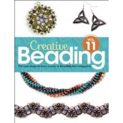 Creative Beading Vol. 11 by Editors Of Bead&button Magazine