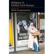 Religion in Global Civil Society by Mark K. Juergensmeyer