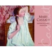 Mary Cassatt by Lois Harris