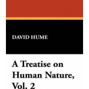 A Treatise on Human Nature, Vol. 2 by David Hume