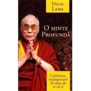 O minte profunda - Dalai Lama