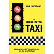 The Intoxicated Taxi by Tom Swicegood
