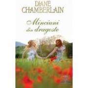 Minciuni din dragoste - Diane Chamberlain