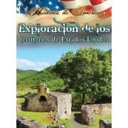 Exploracion de Los Territorios de Estados Unidos (Exploring the Territiories of the United States) by Department of English Language and Literature Linda Thompson
