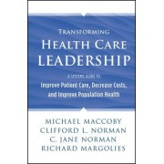 Transforming Health Care Leadership by Michael Maccoby