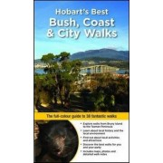 Hobart's Best Bush, Coast and City Walks by Ingrid Roberts