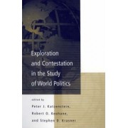 Exploration and Contestation in the Study of World Politics by Peter J. Katzenstein