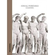 Serial / Portable Classic - The Greek Canon and its Mutations by Director Getty Research Institute for the History of Art and Humanities Professor of Classical Art and Architecture Salvatore Settis