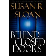 Behind Closed Doors by Susan R Sloan