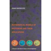 Mathematical Models of Hysteresis and Their Applications by Issak D. Mayergoyz