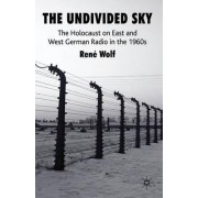 The Undivided Sky by Rene Wolf