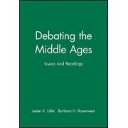 Debating the Middle Ages by Lester Little