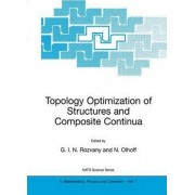 Topology Optimization of Structures and Composite Continua by G. I. N. Rozvany