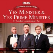 Yes Minister & Yes Prime Minister - The Complete Audio Collection by Antony Jay