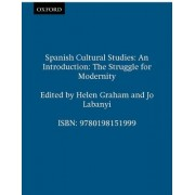 Spanish Cultural Studies - An Introduction by Helen Graham