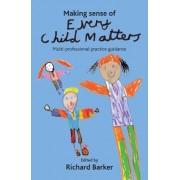 Making Sense of Every Child Matters by Richard Barker