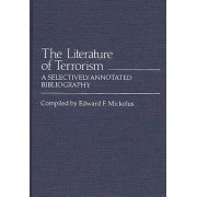 The Literature of Terrorism by Edward F. Mickolus