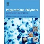 Polyurethane Polymers: Composites and Nanocomposites by Sabu Thomas