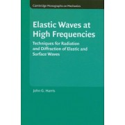 Elastic Waves at High Frequencies by John G. Harris