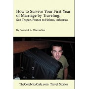 How to Survive Your First Year of Marriage by Traveling by Dominick A Miserandino